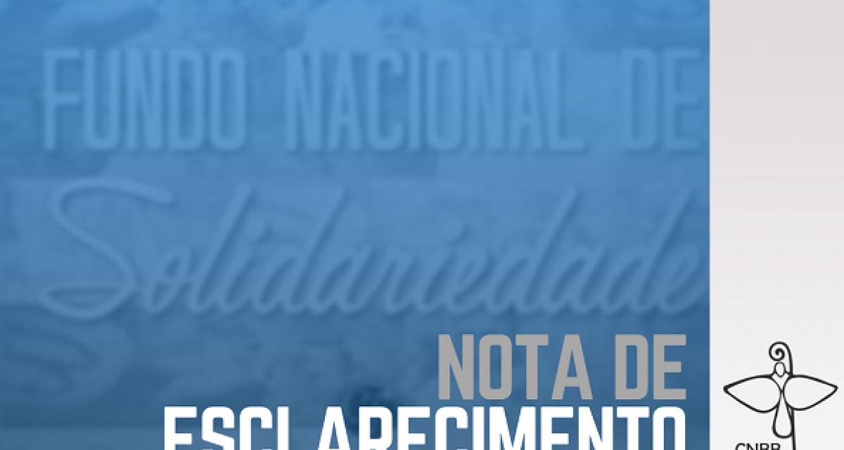 Nota de esclarecimento sobre a utilização de recursos do Fundo Nacional de Solidariedade (FNS)