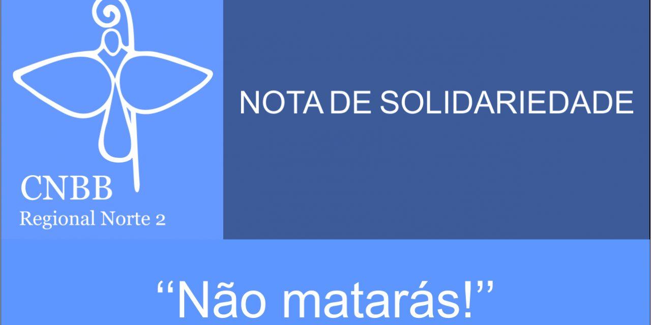 """Nota de Solidariedade – """"Não Matarás"""""""