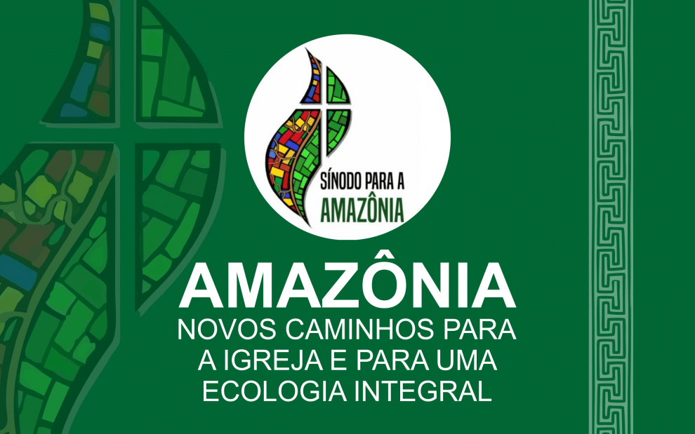 O valor do Sínodo da Amazônia