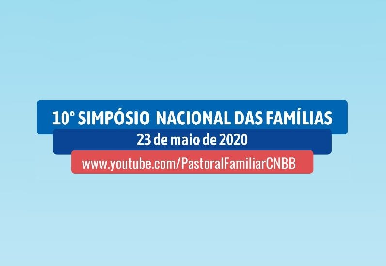 Pastoral Familiar promove 10º Simpósio Nacional das Famílias online