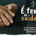 """Cáritas Diocesana de Macapá adere à ação solidária """"É tempo de cuidar"""" e cria Vakinha Virtual para arrecadação de fundos"""