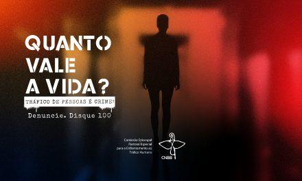CNBB realiza mobilização contra o tráfico de pessoas