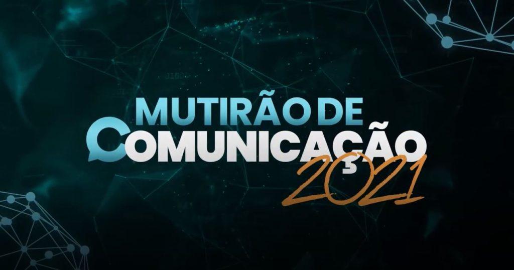 Faltam 365 dias para o Mutirão de Comunicação 2021