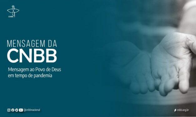 Em mensagem ao povo de Deus, CNBB reforça a esperança, a caridade e missão da Igreja no Brasil no contexto da pandemia