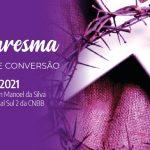 Itinerário espiritual da Quaresma: Via-Sacra em formato audiovisual do regional Sul 2 da CNBB ajuda a reviver a Paixão de Cristo