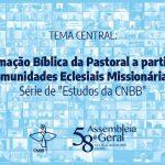 Bispos aprovam a publicação do texto sobre o tema central na série de estudos da CNBB