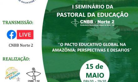 Pastoral da Educação Norte 2 realiza Seminário sobre o Pacto Educativo Global no próximo dia 15 de maio