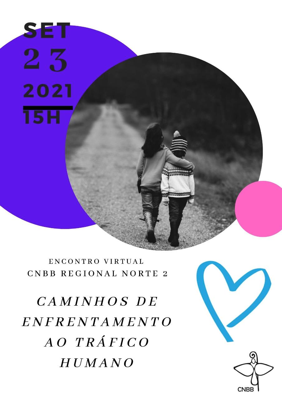 Conferência Nacional dos Bispos do Brasil Regional Norte 2 realizará encontro virtual caminhos de enfrentamento ao tráfico humano