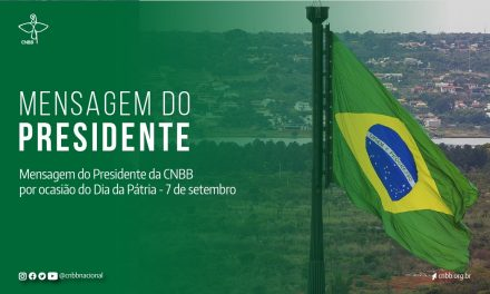 Mensagem do Presidente da CNBB sobre o Dia da Pátria
